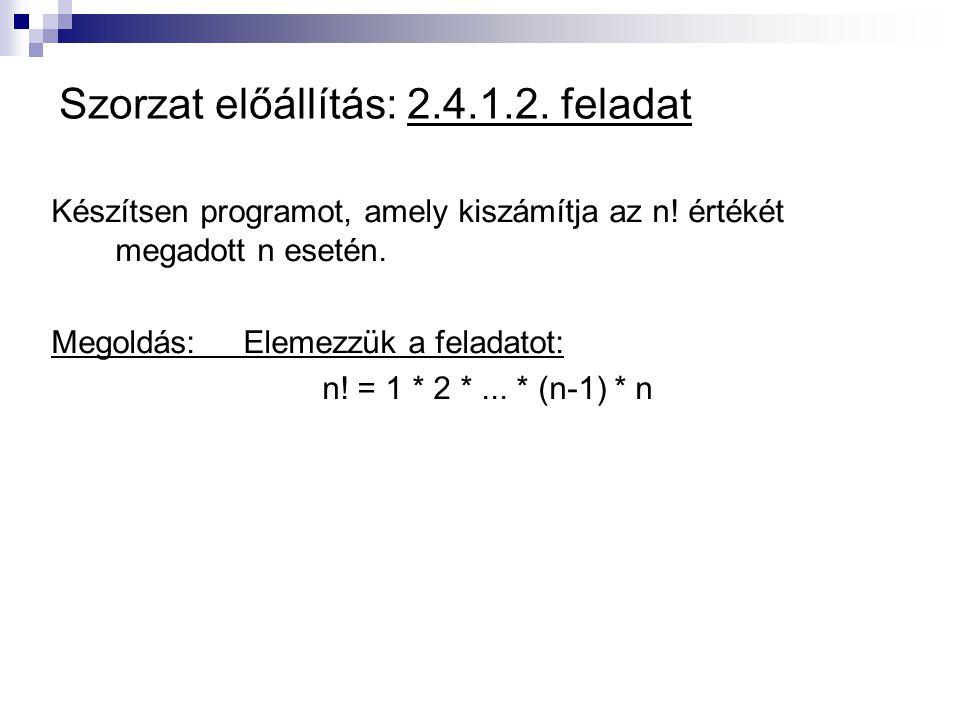 void main (void) //Típusalgoritmusok: összegzés (szorzat, faktoriális előállítása) { int i,n; unsigned long fakt= 1; do { printf ( \nAz n.