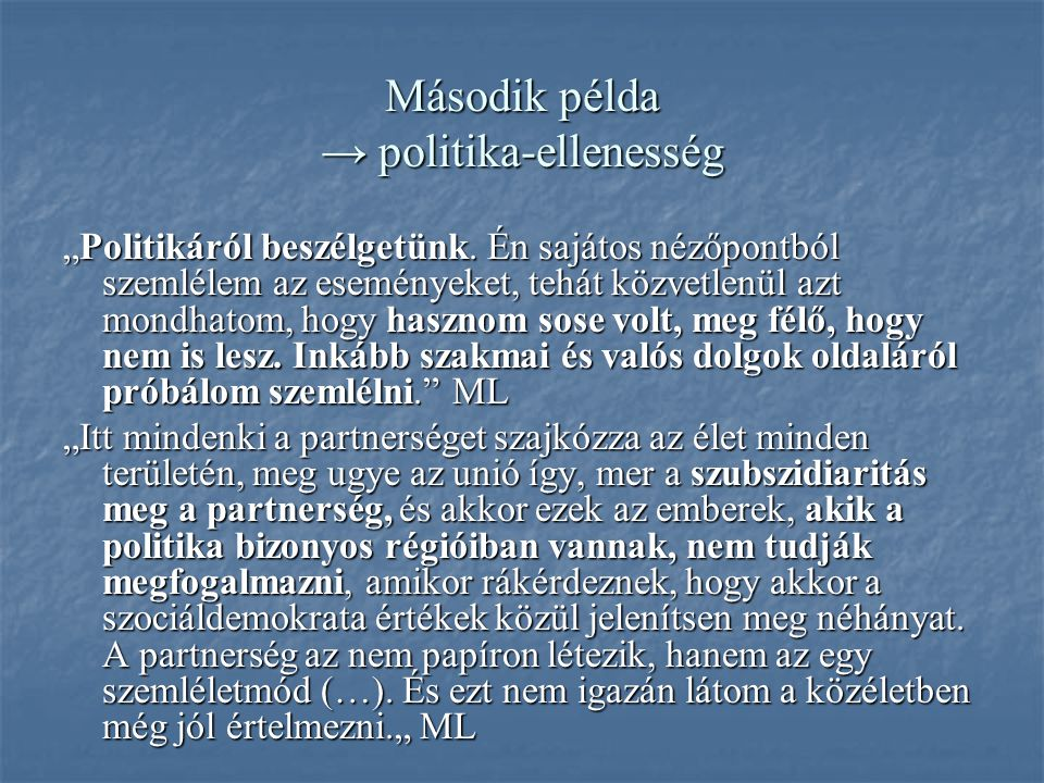 """Második példa → politika-ellenesség """"Politikáról beszélgetünk."""