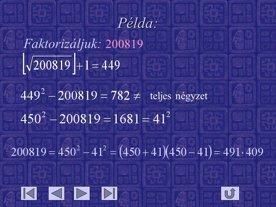 Példa: Faktorizáljuk: 200819 teljes négyzet