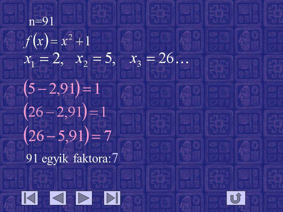 n=91 91 egyik faktora: 7