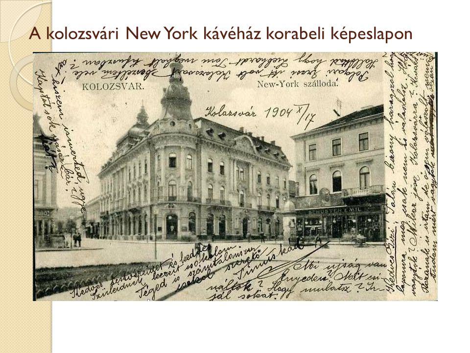 A kolozsvári New York kávéház korabeli képeslapon