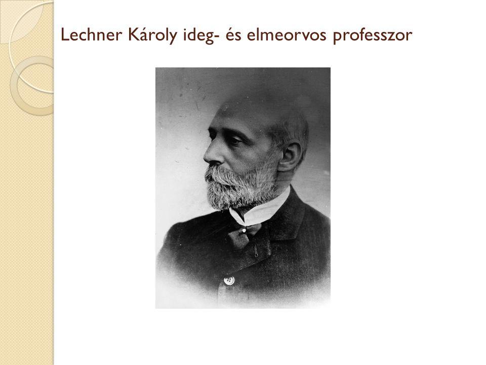 Lechner Károly ideg- és elmeorvos professzor