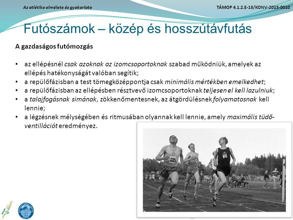 Futószámok – közép és hosszútávfutás Az atlétika elmélete és gyakorlata TÁMOP 4.1.2.E-13/KONV-2013-0010 A gazdaságos futómozgás az ellépésnél csak azo