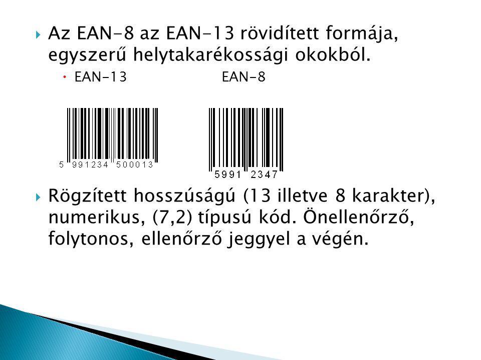  Az EAN-8 az EAN-13 rövidített formája, egyszerű helytakarékossági okokból.
