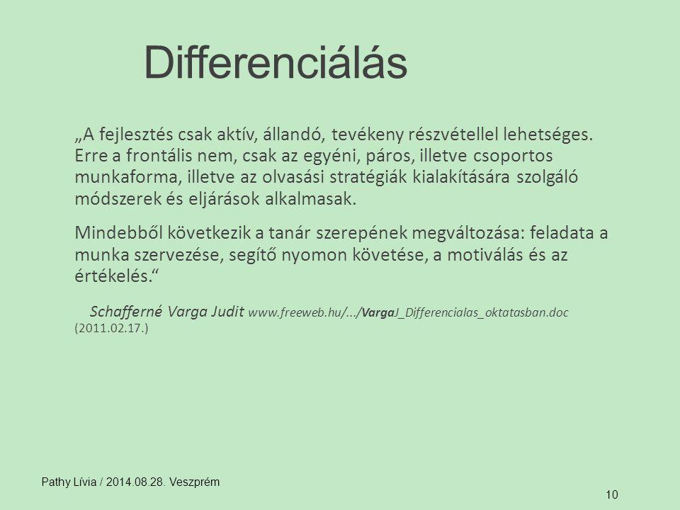 """10 Differenciálás """"A fejlesztés csak aktív, állandó, tevékeny részvétellel lehetséges. Erre a frontális nem, csak az egyéni, páros, illetve csoportos"""