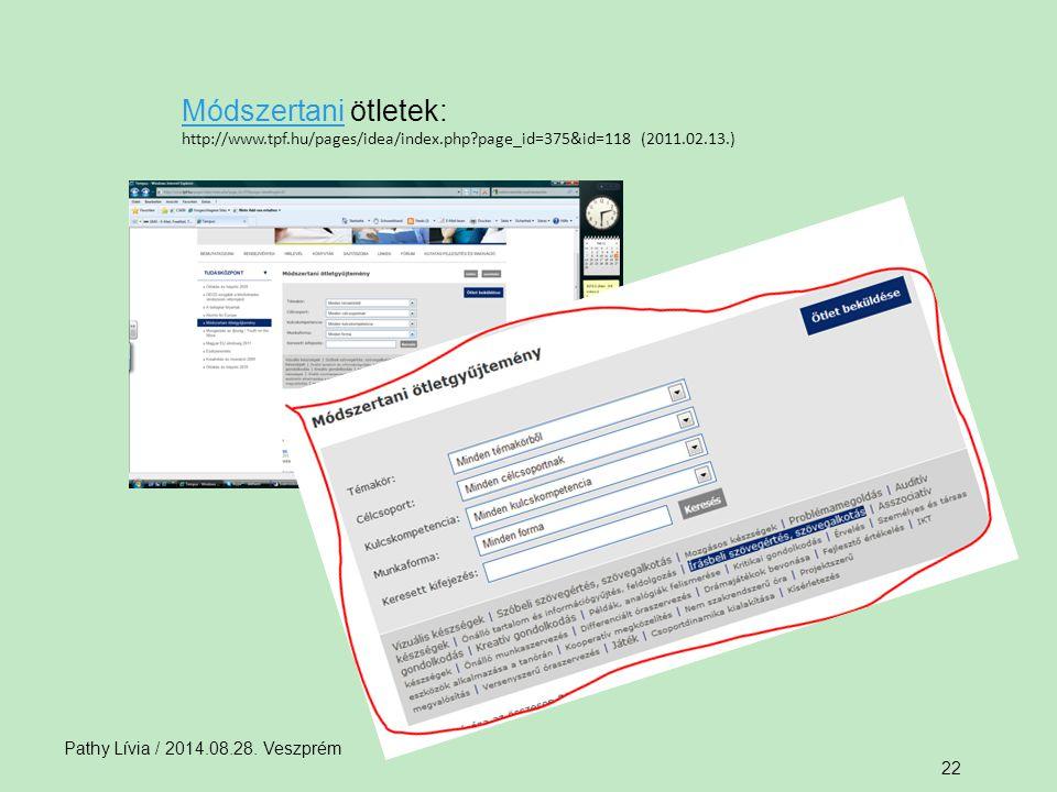 Pathy Lívia / 2014.08.28. Veszprém 22 MódszertaniMódszertani ötletek: http://www.tpf.hu/pages/idea/index.php?page_id=375&id=118 (2011.02.13.)
