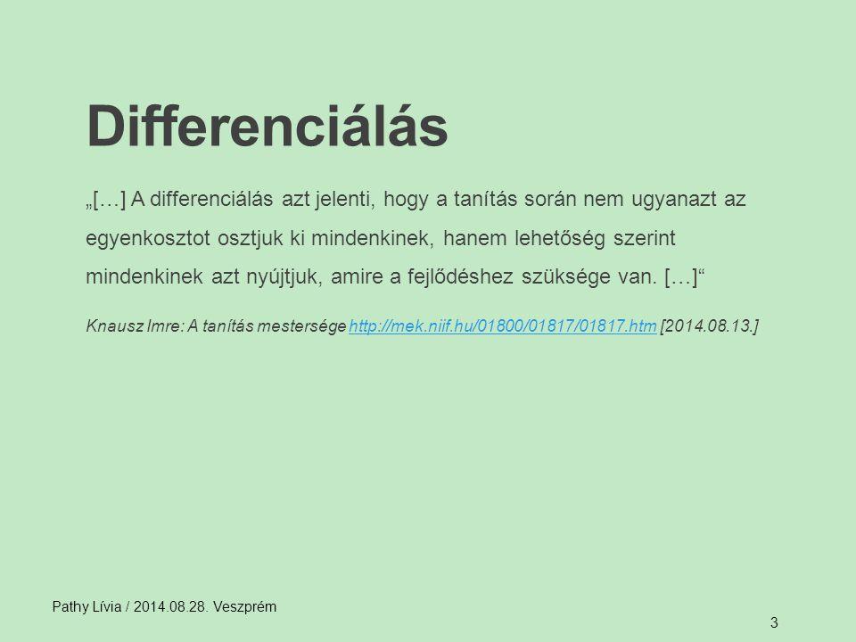 A differenciálás formái Pathy Lívia / 2014.08.28.