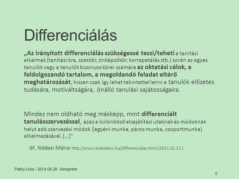 """Differenciálás """"Az irányított differenciálás szükségessé teszi/teheti a tanítási alkalmak (tanítási óra, szakkör, önképzőkör, korrepetálás stb.) során"""