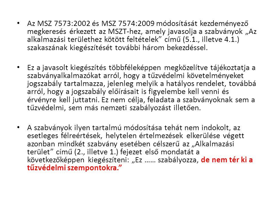 """Az MSZ 7573:2002 és MSZ 7574:2009 módosítását kezdeményező megkeresés érkezett az MSZT-hez, amely javasolja a szabványok """"Az alkalmazási területhez kö"""