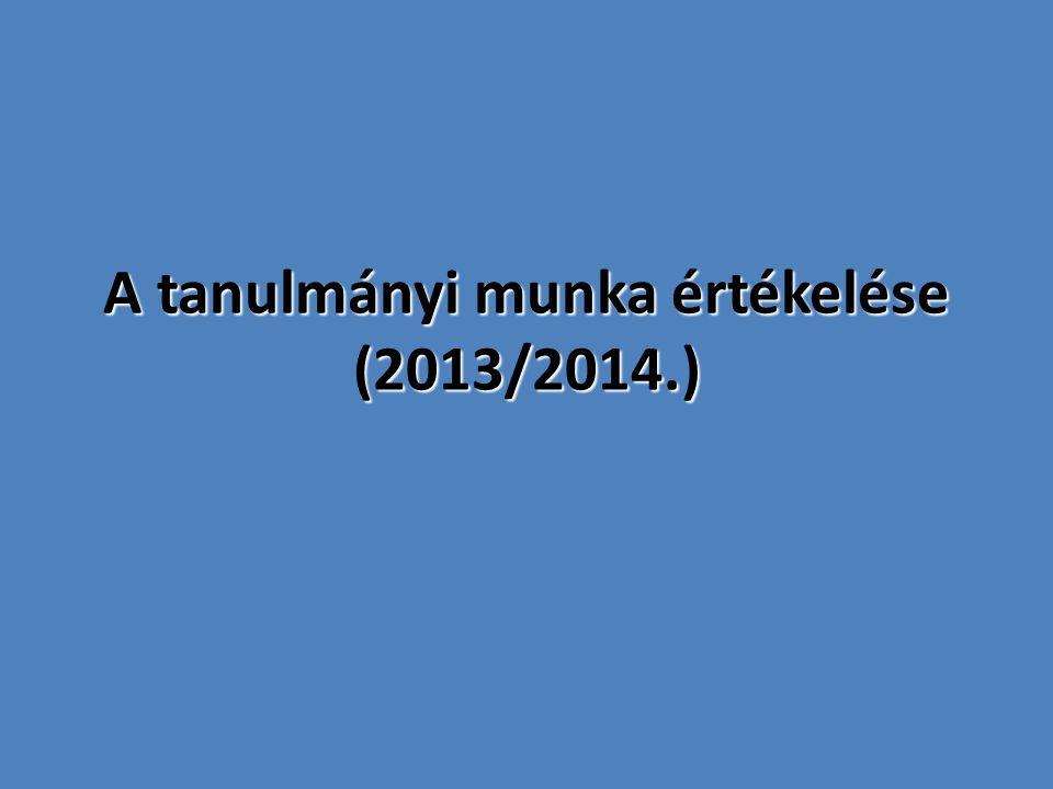 A tanulmányi munka értékelése (2013/2014.)
