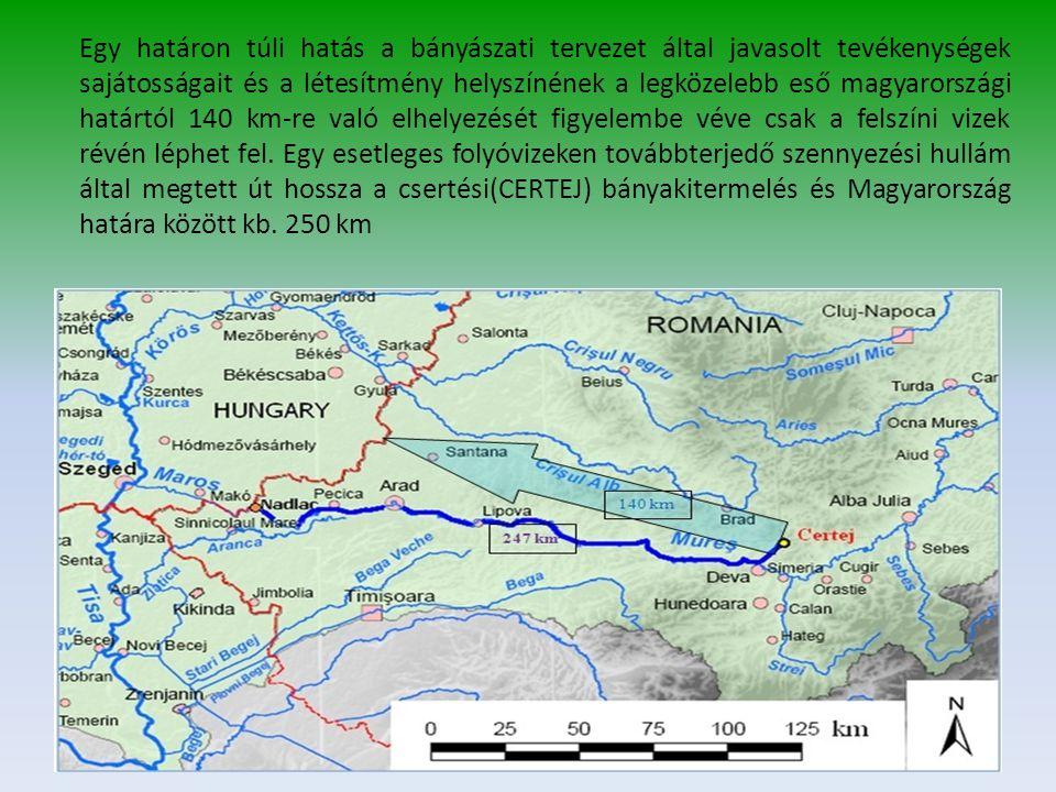 Egy határon túli hatás a bányászati tervezet által javasolt tevékenységek sajátosságait és a létesítmény helyszínének a legközelebb eső magyarországi