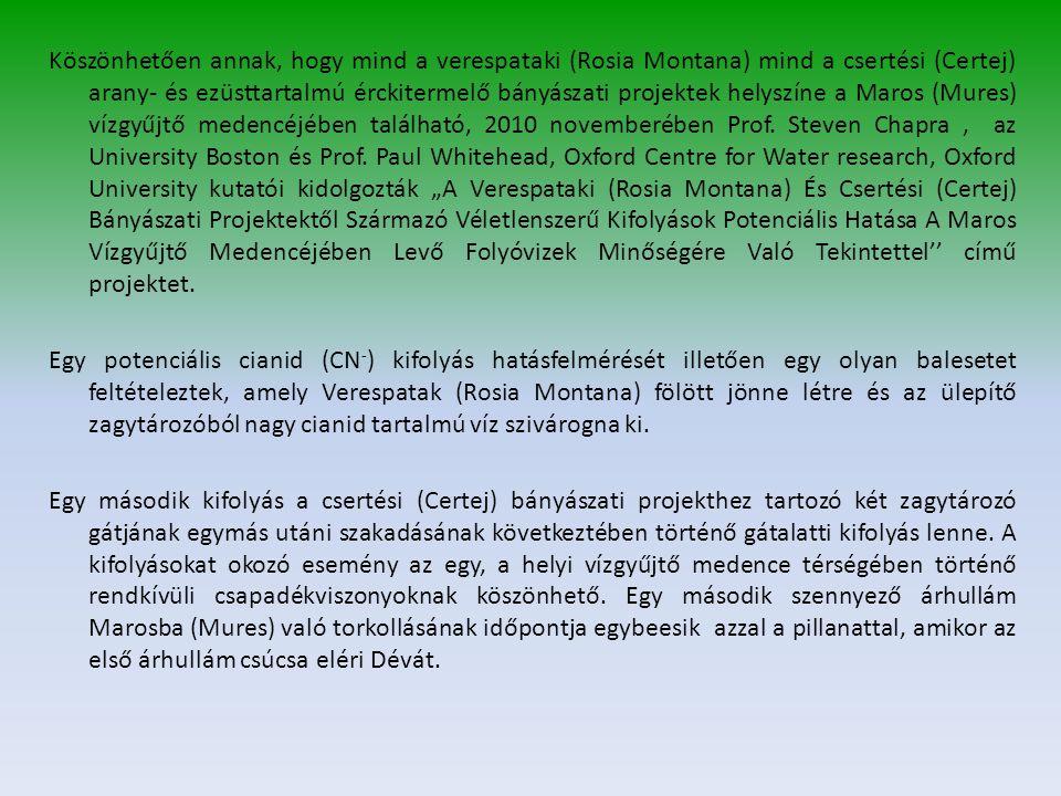 Köszönhetően annak, hogy mind a verespataki (Rosia Montana) mind a csertési (Certej) arany- és ezüsttartalmú érckitermelő bányászati projektek helyszíne a Maros (Mures) vízgyűjtő medencéjében található, 2010 novemberében Prof.
