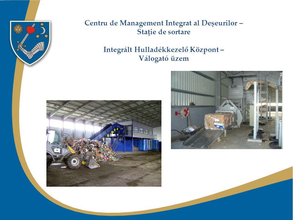 Centru de Management Integrat al Deșeurilor – Stație de sortare Integrált Hulladékkezelő Központ – Válogató üzem