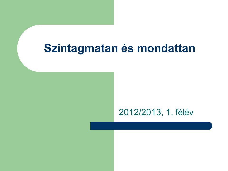 Szintagmatan és mondattan 2012/2013, 1. félév