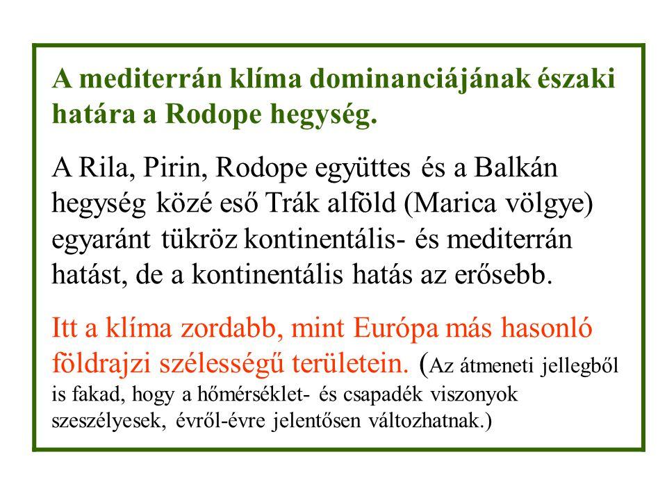 A mediterrán klíma dominanciájának északi határa a Rodope hegység. A Rila, Pirin, Rodope együttes és a Balkán hegység közé eső Trák alföld (Marica völ