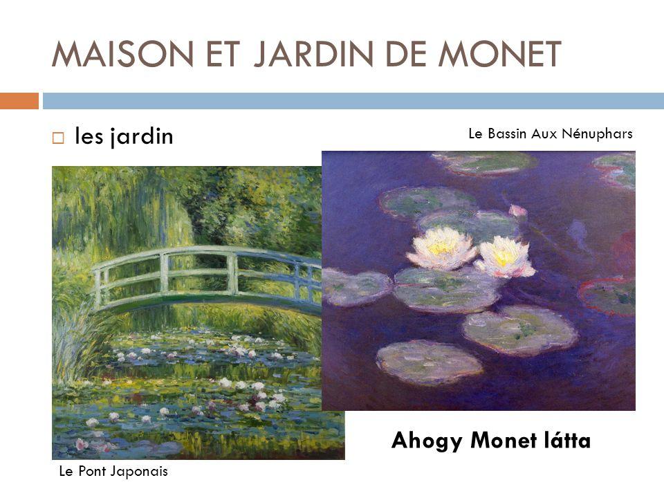 MAISON ET JARDIN DE MONET  les jardin Ahogy Monet látta Le Pont Japonais Le Bassin Aux Nénuphars