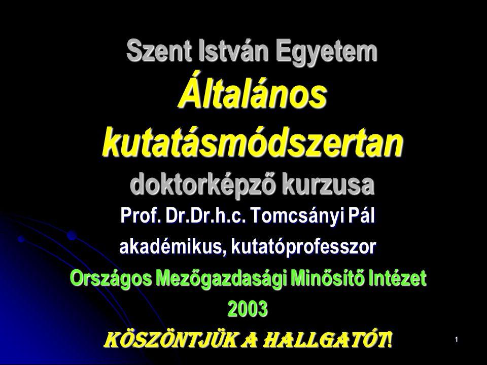 1 Szent István Egyetem Általános kutatásmódszertan doktorképző kurzusa Prof.