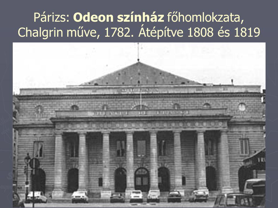 Párizs: Odeon színház főhomlokzata, Chalgrin műve, 1782. Átépítve 1808 és 1819