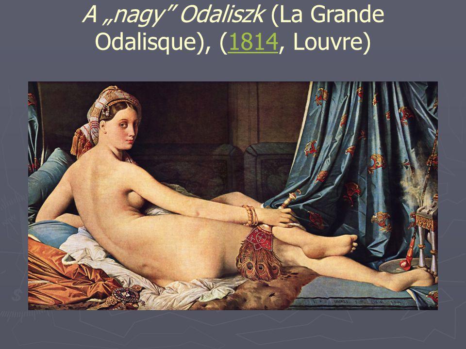 "A ""nagy"" Odaliszk (La Grande Odalisque), (1814, Louvre)1814"