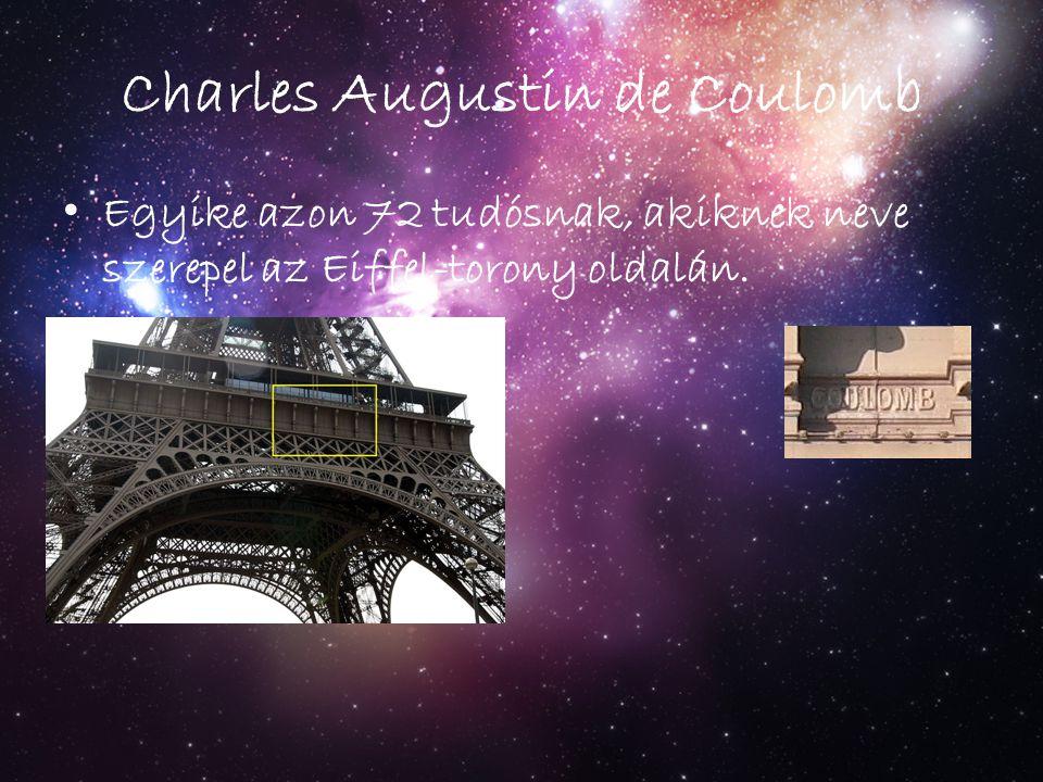 Charles Augustin de Coulomb Egyike azon 72 tudósnak, akiknek neve szerepel az Eiffel-torony oldalán.