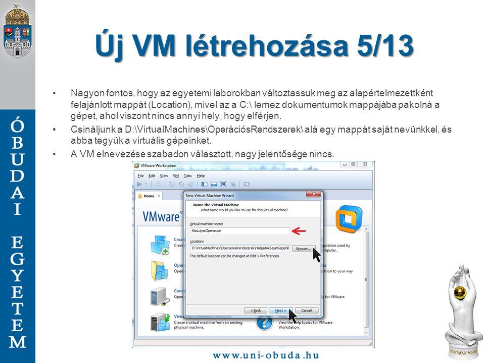 Új VM létrehozása 6/13 Ezen az ablakon mindegy, hogy mit választunk.