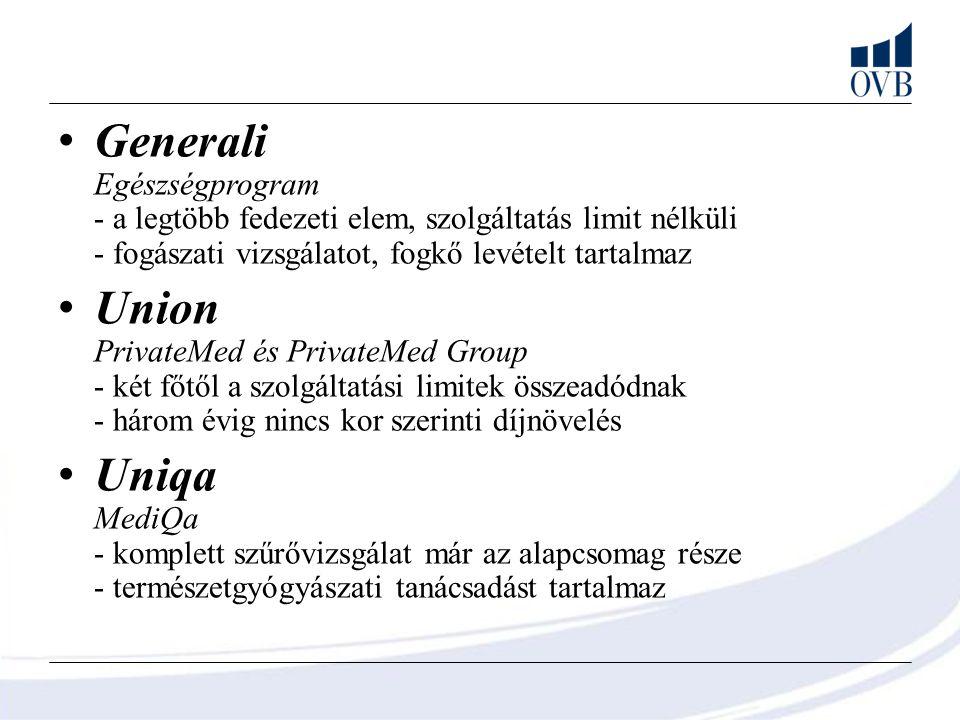 Generali Egészségprogram - a legtöbb fedezeti elem, szolgáltatás limit nélküli - fogászati vizsgálatot, fogkő levételt tartalmaz Union PrivateMed és P