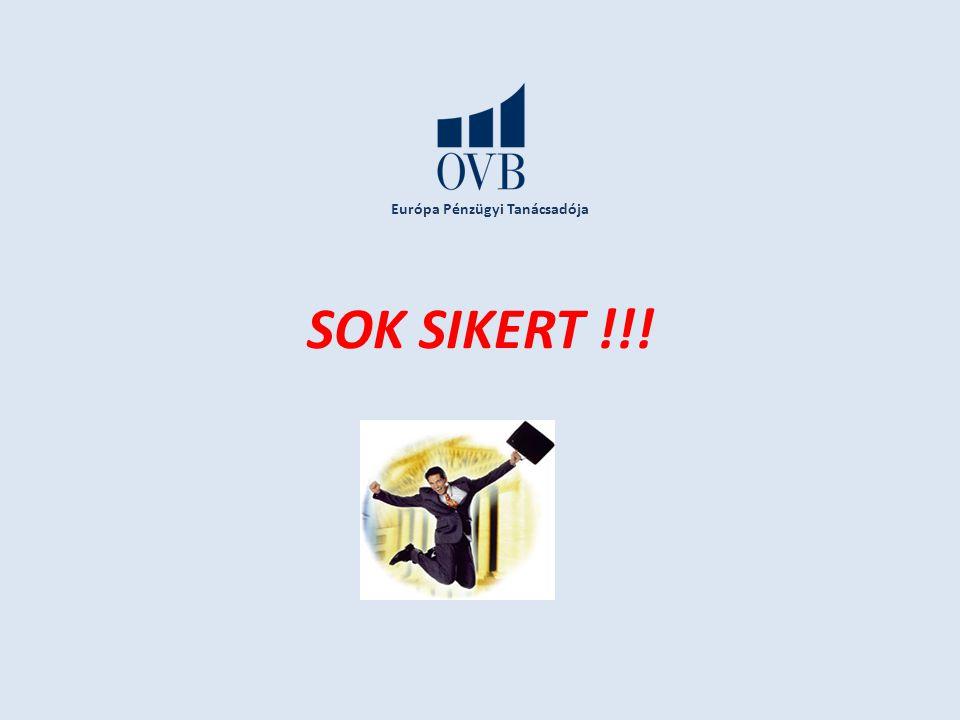Európa Pénzügyi Tanácsadója SOK SIKERT !!!