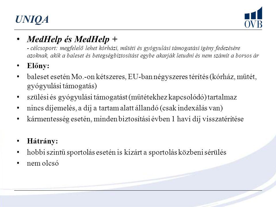 Egy-két szempont… Allianz Klasszikusok (betegség elemek) - egyénileg összeállítható fedezeti elemek - on-line tarifálás Generali Exkluzív egészségbiztosítás - magánkórházi ellátás lehetősége Metlife Extramed - szolgáltatása a világ összes országában érvényes Uniqa MedHelp és MedHelp+ - kórházi extra térítések, gyógyulási támogatás - előre összeállított csomagok
