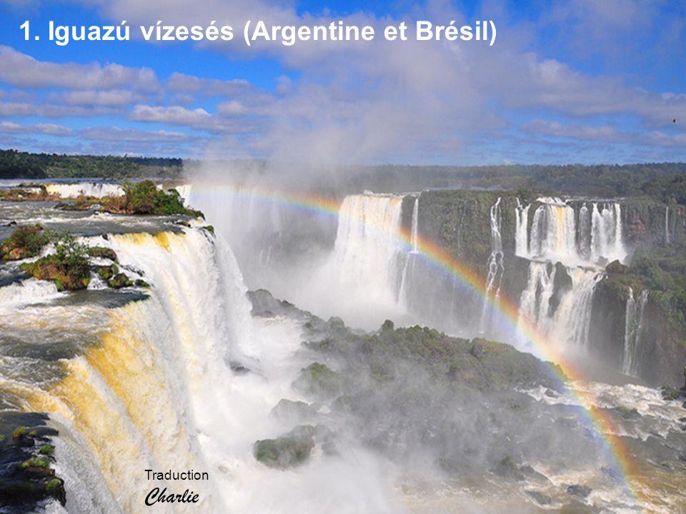 1. Iguazú vízesés (Argentine et Brésil) Traduction Charlie