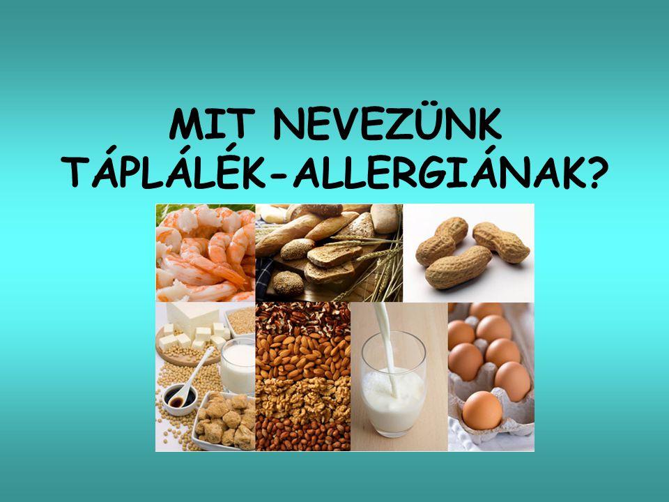 ADVERZ REAKCIÓK Immun-mediált = táplálék- allergia IgE-mediált Nem-IgE- mediált Kevert (IgE- és nem-IgE- mediált) Sejt-mediált Nem immun- mediált = intolerancia Metabolikus (pl.