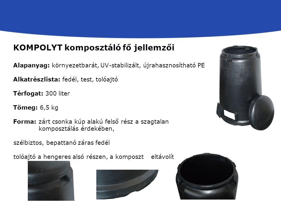 KOMPOLYT komposztáló fő jellemzői Alapanyag: környezetbarát, UV-stabilizált, újrahasznosítható PE Alkatrészlista: fedél, test, tolóajtó Térfogat: 300