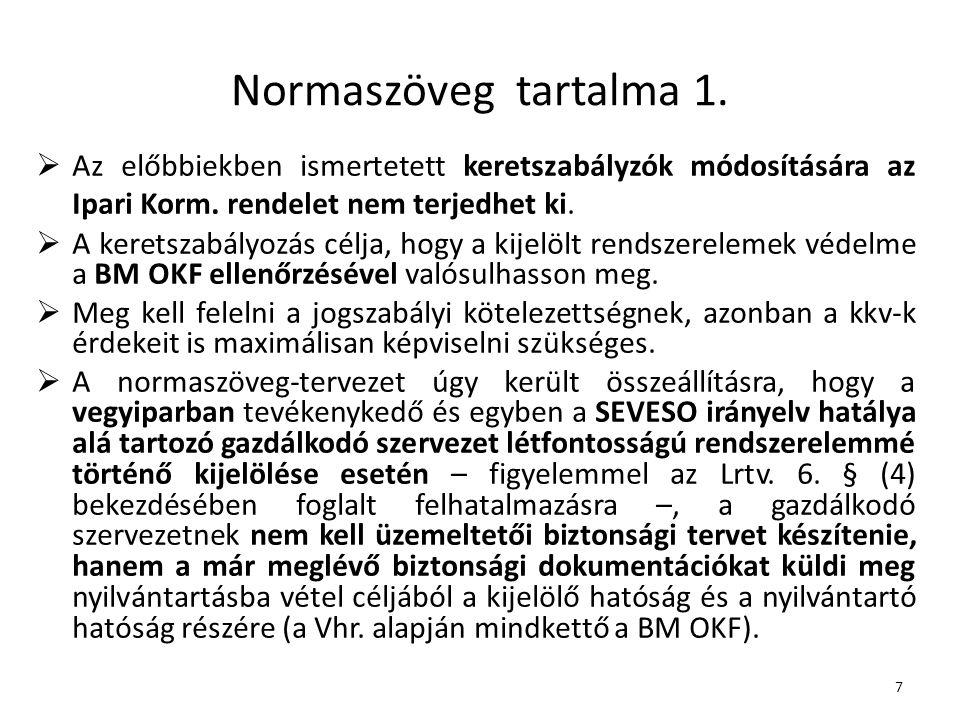 7 Normaszöveg tartalma 1. Az előbbiekben ismertetett keretszabályzók módosítására az Ipari Korm.