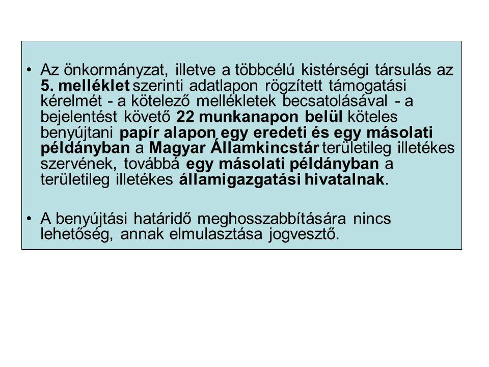 Az önkormányzat, illetve a többcélú kistérségi társulás az 5. melléklet szerinti adatlapon rögzített támogatási kérelmét - a kötelező mellékletek becs