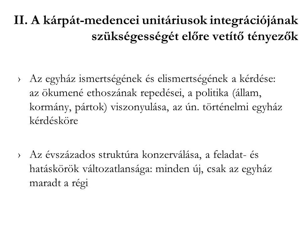 II. A kárpát-medencei unitáriusok integrációjának szükségességét előre vetítő tényezők ›Az egyház ismertségének és elismertségének a kérdése: az ökume