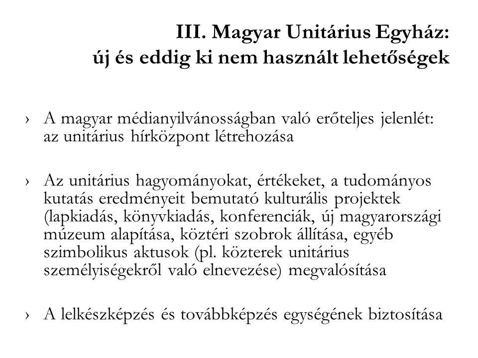 III. Magyar Unitárius Egyház: új és eddig ki nem használt lehetőségek ›A magyar médianyilvánosságban való erőteljes jelenlét: az unitárius hírközpont