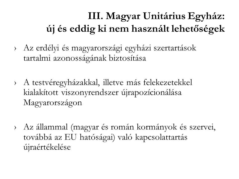 III. Magyar Unitárius Egyház: új és eddig ki nem használt lehetőségek ›Az erdélyi és magyarországi egyházi szertartások tartalmi azonosságának biztosí