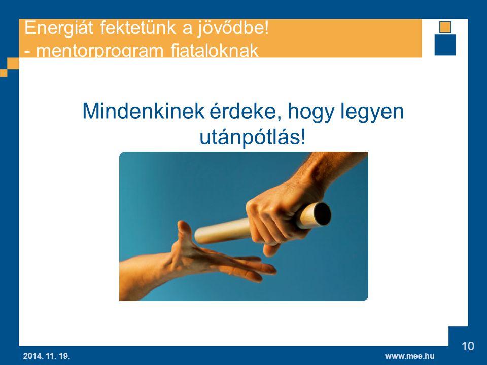 www.mee.hu Energiát fektetünk a jövődbe.