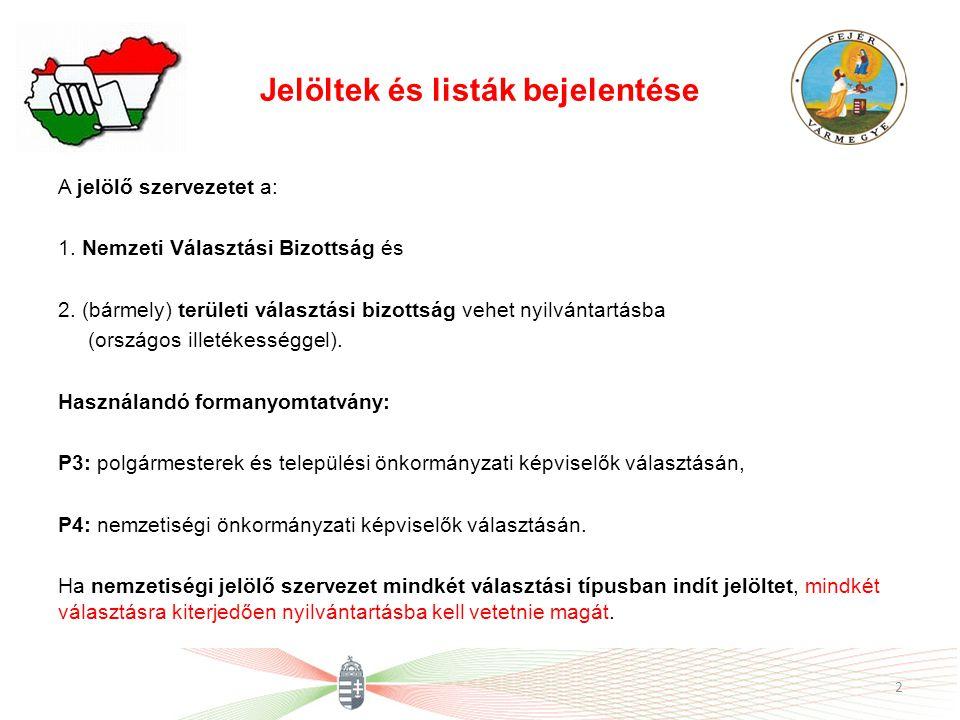 Jelöltek és listák bejelentése A jelölő szervezetet a: 1.
