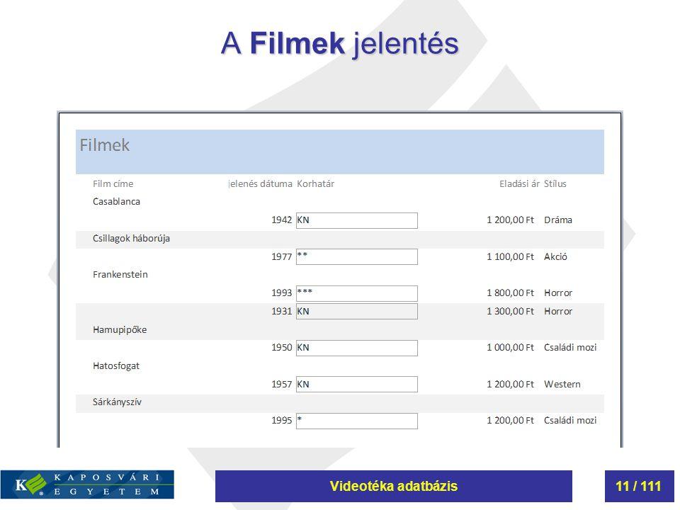 Videotéka adatbázis11 / 111 A Filmek jelentés