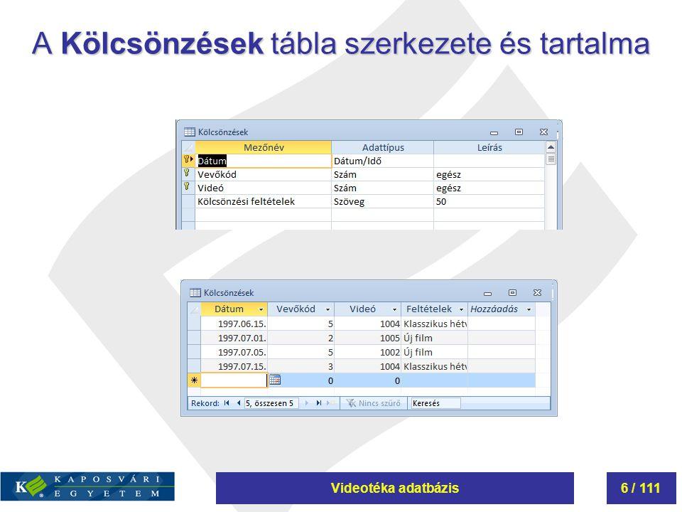 Videotéka adatbázis7 / 111 A Vevők tábla szerkezete és tartalma