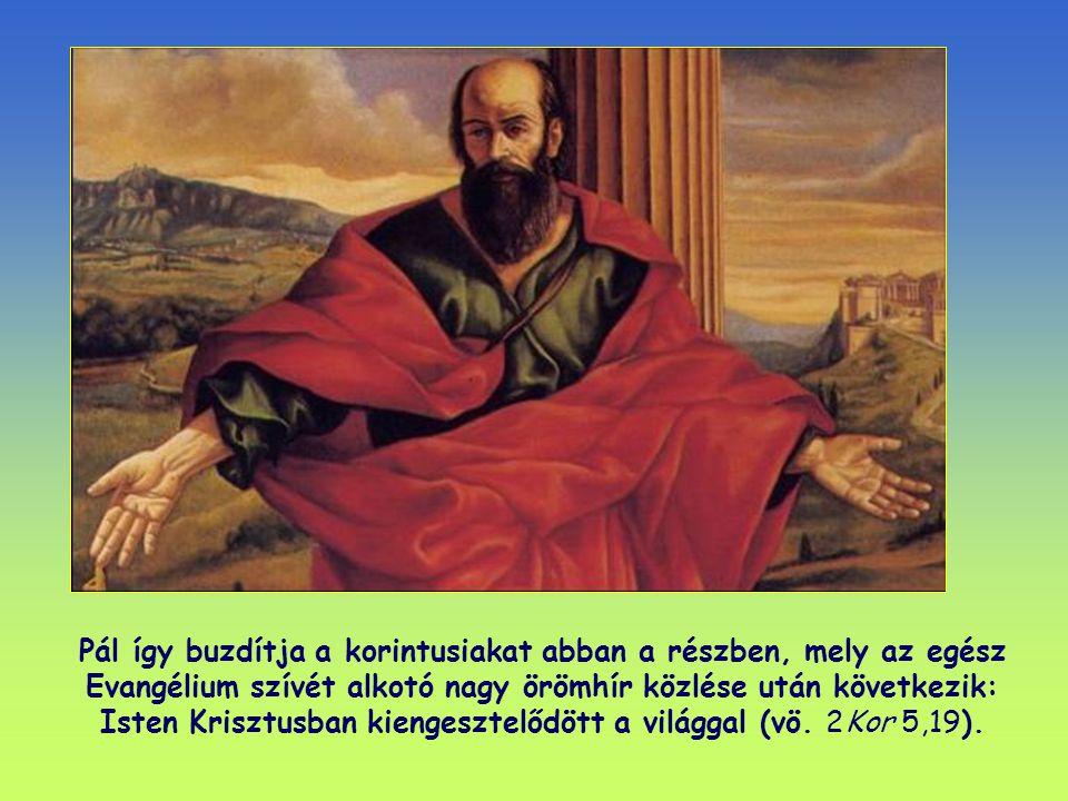 """""""… Krisztus nevében kérünk: engesztelődjetek ki az Istennel! (2Kor 5,20)"""
