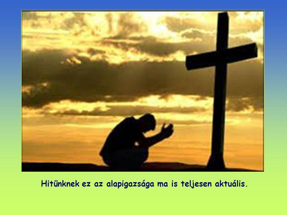 Fia kereszthalálával Isten végső tanújelét adta irántunk való határtalan szeretetének.