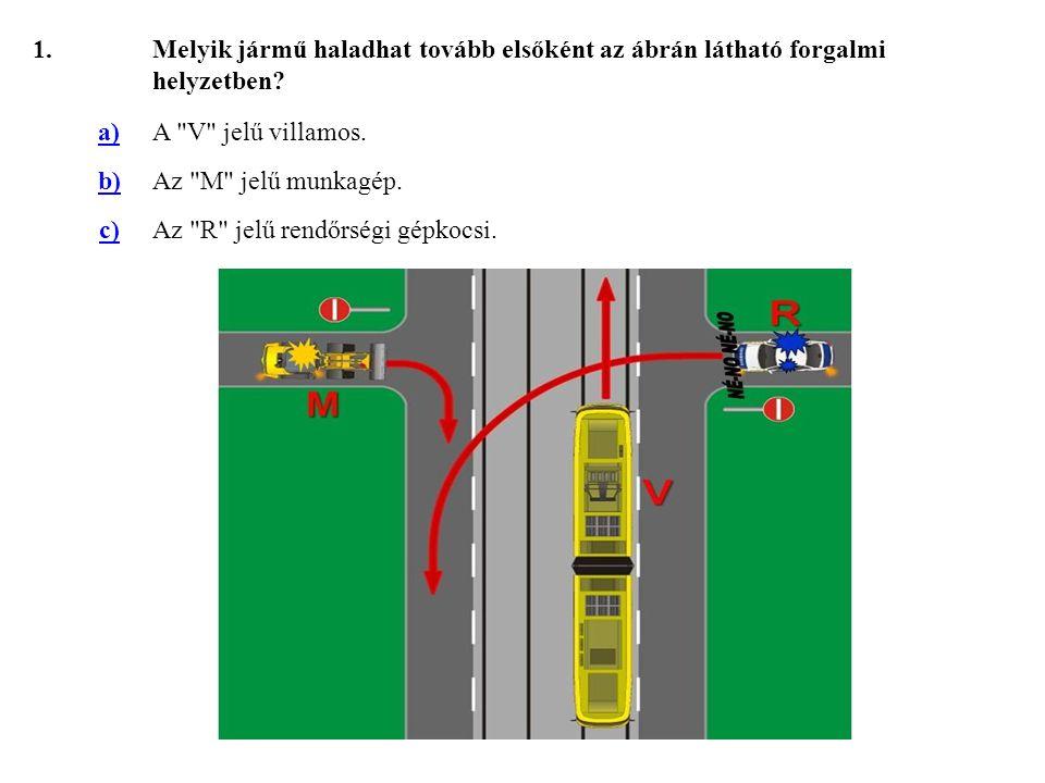 62.Válassza ki, hogy az ábrázolt forgalmi helyzetben melyik jármű haladhat tovább elsőként.