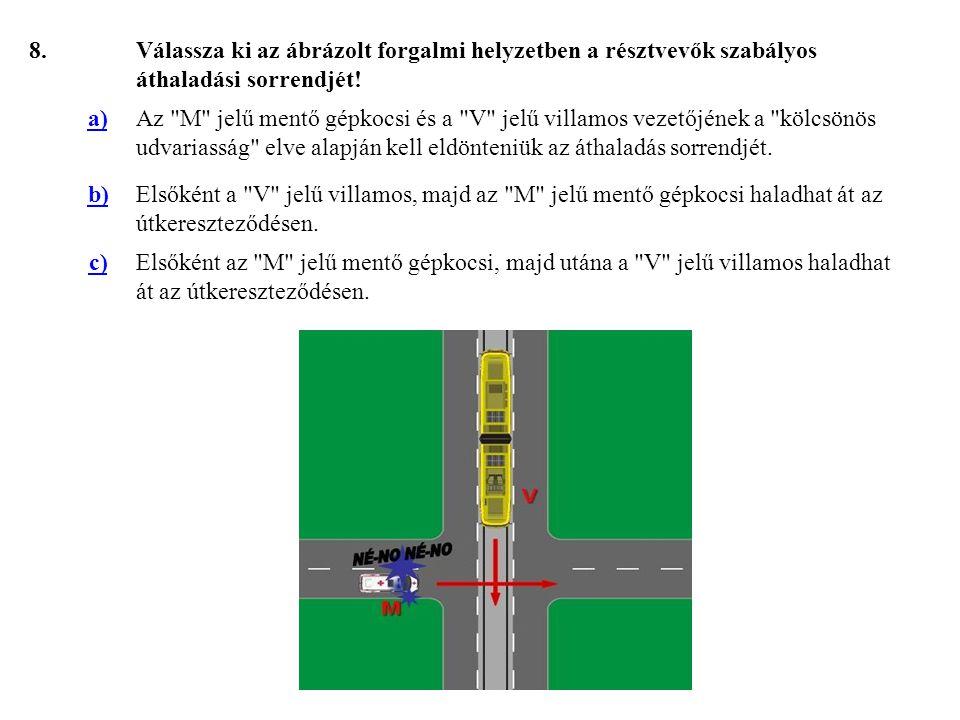 59.Válassza ki, hogy az ábrázolt forgalmi helyzetben melyik jármű haladhat tovább elsőként.