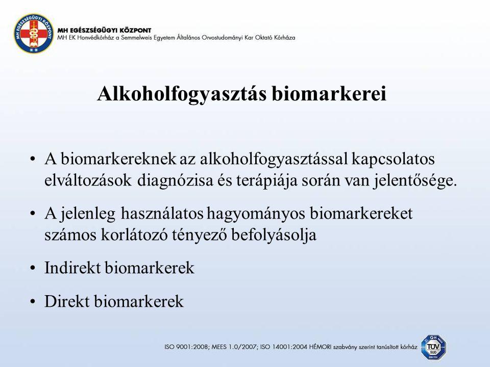 Alkoholfogyasztás biomarkerei A biomarkereknek az alkoholfogyasztással kapcsolatos elváltozások diagnózisa és terápiája során van jelentősége.