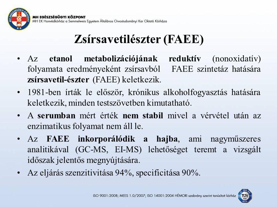 Zsírsavetilészter (FAEE) Az etanol metabolizációjának reduktív (nonoxidatív) folyamata eredményeként zsírsavból FAEE szintetáz hatására zsírsavetil-észter (FAEE) keletkezik.