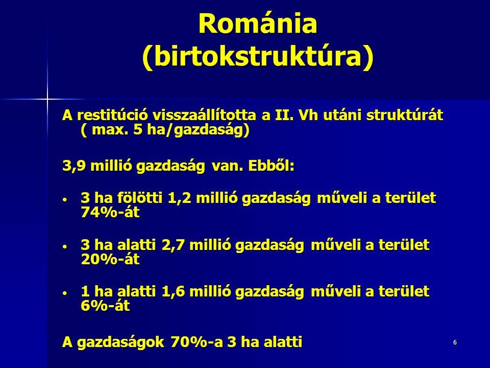 7 Románia Önellátás foka % Búza124Marhahús95 Kukorica130Tej100 Napraforgó100Sertéshús99 Olajosok98Baromfihús83 Szója86Juhhús100 Tejtermelés 2867 kg/laktáció Mezőgazdasági külkereskedelmi deficit 0,7 Md.