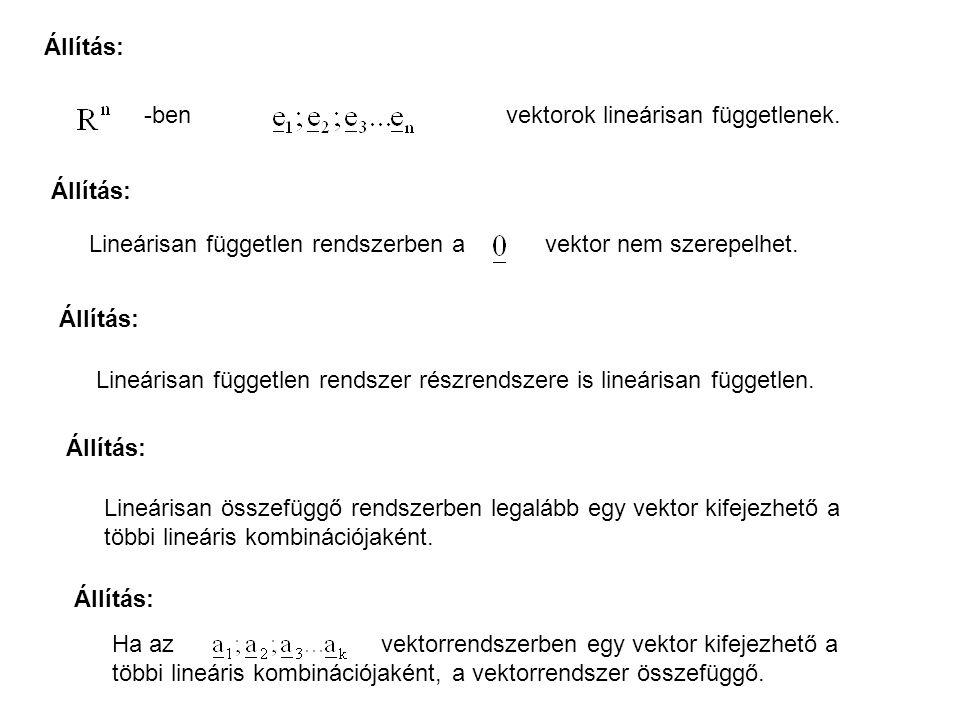 Állítás: -ben vektorok lineárisan függetlenek.