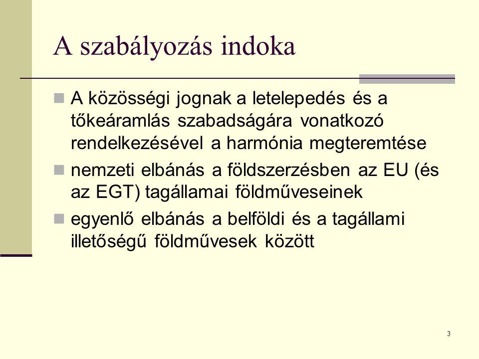 3 A szabályozás indoka A közösségi jognak a letelepedés és a tőkeáramlás szabadságára vonatkozó rendelkezésével a harmónia megteremtése nemzeti elbáná