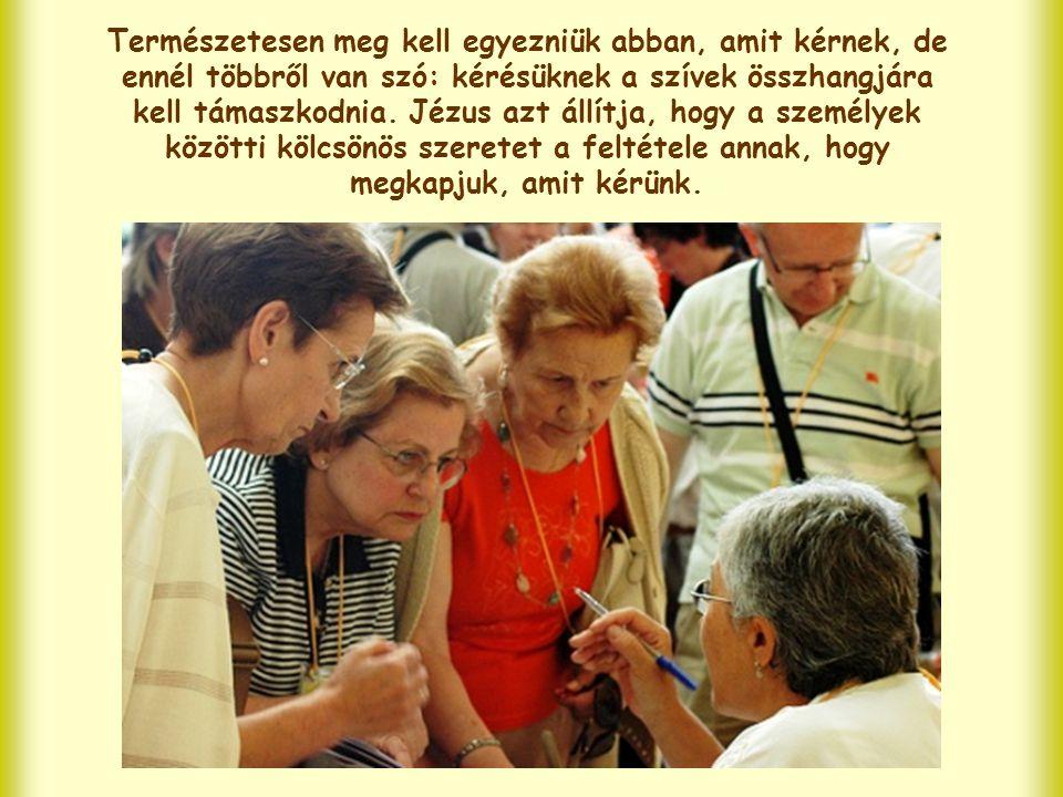 """Már a zsidóság is tudta, hogy Isten nem veti meg a közösség imáját, de Jézus valami újat mond: """"Ha ketten közületek egyetértenek ."""
